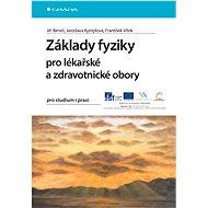 Základy fyziky pro lékařské a zdravotnické obory - Jiří Beneš, Jaroslava Kymplová, František Vítek