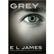 Grey [E-kniha] - E L James