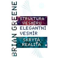 3 e-knihy o zákonitostech vesmíru za výhodnou cenu - Elektronická kniha - Brian Greene