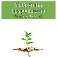 Malá kniha hospodárenia - Stanislav Hoferek