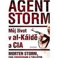Agent Storm - Morten Storm, Paul Cruickshank, Tim Lister