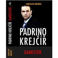 Padrino Krejčíř– Gangster - Jaroslav Kmenta