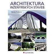 Architektura inženýrských staveb - Václav Kučera