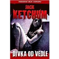 Dívka od vedle - Elektronická kniha - Jack Ketchum