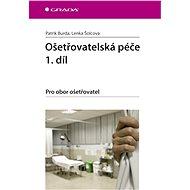 Ošetřovatelská péče 1. díl - Patrik Burda, Lenka Šolcová
