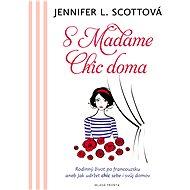 S Madame chic doma - Jennifer L. Scottová