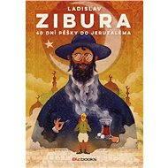 40 dní pěšky do Jeruzaléma [E-kniha] - Ladislav Zibura