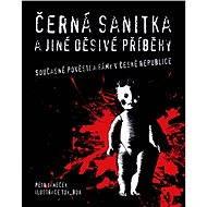Černá sanitka a jiné děsivé příběhy - Petr Janeček