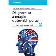 Diagnostika a terapie duševních poruch - Karel Dušek, Alena Večeřová-Procházková