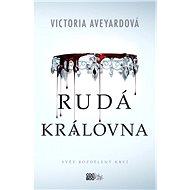 Rudá královna - Elektronická kniha - Victoria Aveyardová - Napínavý fantasy bestseller ze série Rudá královna - 368 stran