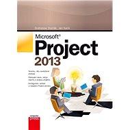 Microsoft Project 2013 - Drahoslav Dvořák, Jan Kališ