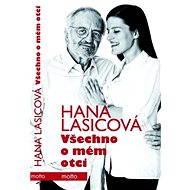 Všechno o mém otci - Hana Lasicová