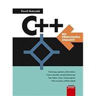 C++ bez předchozích znalostí - David Matoušek