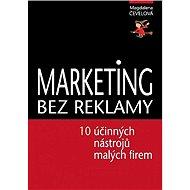 Marketing bez reklamy - Magdalena Čevelová