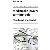 Medicínsko-právní terminologie - Jan Vondráček, Vladimíra Dvořáková, Lubomír Vondráček