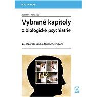 Vybrané kapitoly z biologické psychiatrie - Zdeněk Fišar, kolektiv a