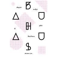 B jako Bauhaus - Deyan Sudjic