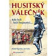 Husitský válečník - Matěj Matuška, Jan Syka