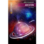 Areston - Elektronická kniha - Josef Pecinovský - Sci-fi thriller o o vzestupu a pádu nezdolného lidského ducha bez ohledu na okolí - 339 stran