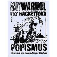 Popismus - Andy Warhol & Pat Hackettová