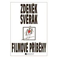 Zdeněk Svěrák – FILMOVÉ PŘÍBĚHY - Zdeněk Svěrák