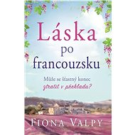 Láska po francouzsku - Fiona Valpy