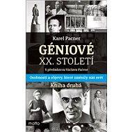 Géniové XX. století Kniha druhá - Karel Pacner