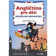 Angličtina pro děti - kouzelná gramatika - Veronika Vernerová