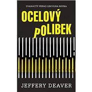 Ocelový polibek - Jeffery Deaver