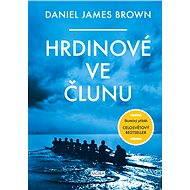 Hrdinové ve člunu - Daniel James Brown