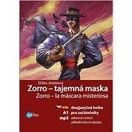 Zorro - tajemná maska - Eliška Jirásková