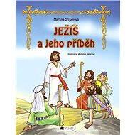 Ježiš a jeho príbeh (SK) - Martina Drijverová, Antonín Šplíchal, Martina Palkovičová