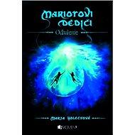 Mariotovi dediči 3 – Odhalenie - Marja Holecyová