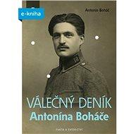 Válečný deník Antonína Boháče - Elektronická kniha - Antonín Boháč