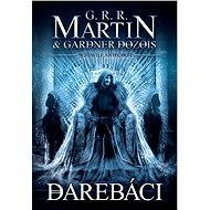 Darebáci - George R.R. Martin (ed.) a Gardner Dozois (ed.)