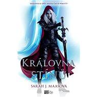 Královna stínů - Sarah J. Maasová