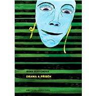Drama a příběh - Irina Ulrychová
