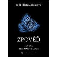 Zpověď – This Man 3 - Jodi Ellen Malpasová, Zdeňka Lišková