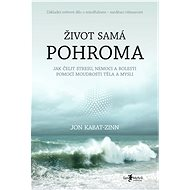 Život samá pohroma - Elektronická kniha - Jon Kabat-Zinn