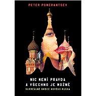 Nic není pravda a všechno je možné - Peter Pomerantsev