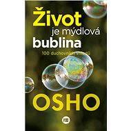 Život je mýdlová bublina - Osho