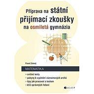 Příprava na státní přijímací zkoušky na osmiletá gymnázia - Matematika - Pavel Zelený