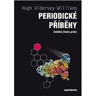 Periodické příběhy - Hugh Aldersey-Williams