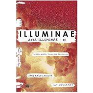 Illuminae - Amie Kaufmanová - 1. díl napínavé akční trilogie o ceně pravdy