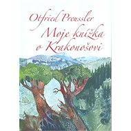 Moje knížka o Krakonošovi - Otfried Preussler