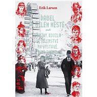 Ďábel v bílém městě - Erik Larson