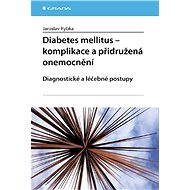 Diabetes mellitus - Komplikace a přidružená onemocnění - Jaroslav Rybka