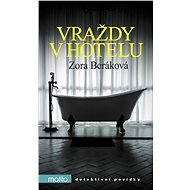Vraždy v hotelu - Zora Beráková