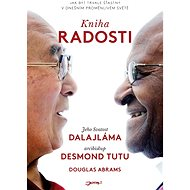 Kniha radosti - Svatost Dalajlama Jeho, Desmond Tutu, Douglas Carlon Abrams