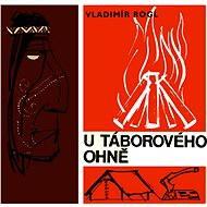 U táborového ohně - Vladimír Rogl
